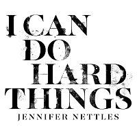 Jennifer Nettles – I Can Do Hard Things