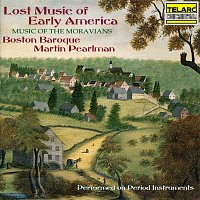 Martin Pearlman, Boston Baroque – Lost Music of Early America: Music of the Moravians