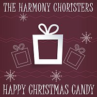 The Harmony Choristers – Happy Christmas Candy