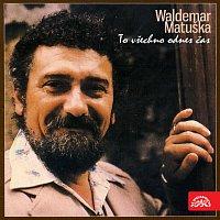 Waldemar Matuška – To všechno odnes čas