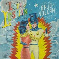 Love of Lesbian – Bajo el Volcán
