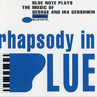 Různí interpreti – Rhapsody In Blue (Blue Note Plays Music Of George And Ira Gershwin)