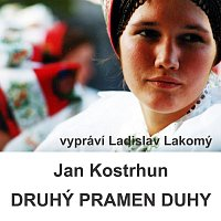Ladislav Lakomý – Kostrhun: Druhý pramen duhy