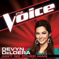 Devyn DeLoera – Ain't No Other Man [The Voice Performance]