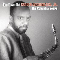 Grover Washington, Jr. – The Essential Grover Washington Jr.: The Columbia Years