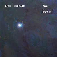 Jakob Lindhagen – Paces [Reworks]