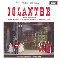 The D'Oyly Carte Opera Company, The New Symphony Orchestra Of London – Gilbert & Sullivan: Iolanthe