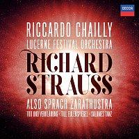 Riccardo Chailly, Lucerne Festival Orchestra – Richard Strauss: Also sprach Zarathustra; Tod und Verklarung; Till Eulenspiegel; Salome's Dance [Live]