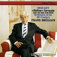 Lucy van Dael, Orchestra Of The 18th Century, Frans Bruggen – Mozart: Haffner Serenade etc