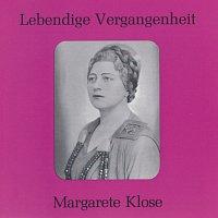 Margarete Klose – Lebendige Vergangenheit - Margarete Klose
