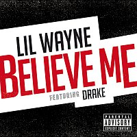 Lil Wayne, Drake – Believe Me