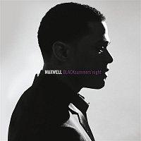 Maxwell – BLACKsummers'night