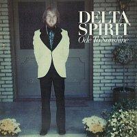 Delta Spirit – Ode To Sunshine [France]