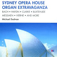 Michael Dudman – Sydney Opera House Organ Extravaganza