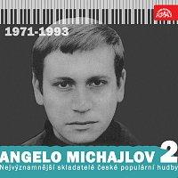 Angelo Michajlov, různí interpreti – Nejvýznamnější skladatelé české populární hudby Angelo Michajlov 2 (1971-1993)