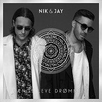 Nik & Jay – Laenge Leve Drommene