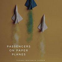 Thomas Benjamin Cooper – Passengers on Paper Planes