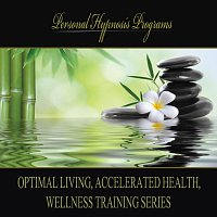 Personal Hypnosis Programs – Optimal Living, Accelerated Health, Wellness Training Series
