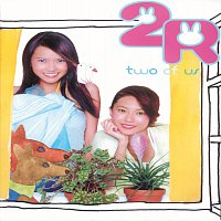 2R – Two Of Us