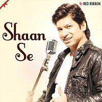 Shaan, Sukhwinder Singh, Asha Bhosle, Sunidhi Chauhan – Shaan Se