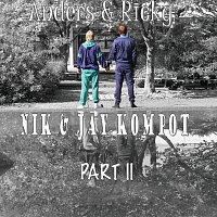 Anders & Ricky – Nik & Jay Kompot Part II