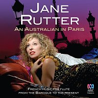 Jane Rutter – An Australian In Paris: French Music For Flute From The Baroque To The Present