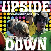 Různí interpreti – Upside Down, Volume 1: Coloured Dreams From The Underworld, 1966 - 1970