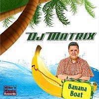 DJ Matrix – Banana Boat
