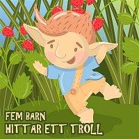 Tor Isedal – Fem barn hittar ett troll