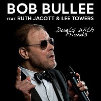 Bob Bullee – Duets with Friends