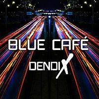 Blue Cafe – Dendix [Radio Edit]