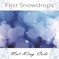 Nat King Cole – First Snowdrops
