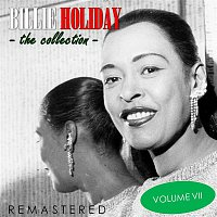 Billie Holiday – The Collection, Vol. 7 (Remastered)