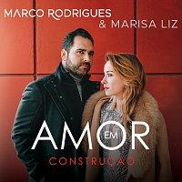Marco Rodrigues, Marisa Liz – Amor Em Construcao