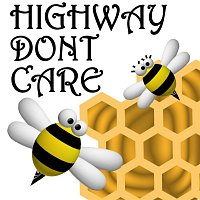 Beez & Honey – Highway Don't Care