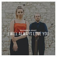 Shannon & Keast – I Will Always Love You