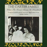 The Carter Family – When the Roses Bloom in Dixieland: Their Complete Victor Recordings (1929-30) (HD Remastered)
