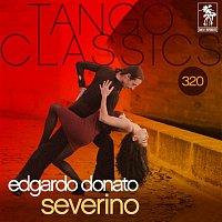 Edgardo Donato – Tango Classics 320: Severino