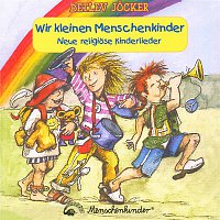 Detlev Jocker – Wir kleinen Menschenkinder