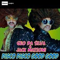 Geo Da Silva, Jack Mazzoni – Disco Disco Good Good