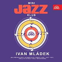 Ivan Mládek – Mini Jazz Klub 29