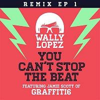 Wally Lopez, Jamie Scott – You Can´t Stop The Beat feat. Jamie Scott of Graffiti6 (Remixes EP 1)
