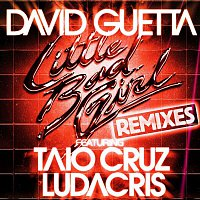 David Guetta – Little Bad Girl (feat. Taio Cruz & Ludacris) [Remixes]