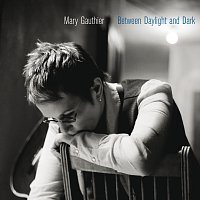 Mary Gauthier – Between Daylight And Dark