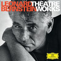 Přední strana obalu CD Leonard Bernstein - Theatre Works on Deutsche Grammophon