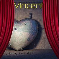 Vincent – Genug von dir
