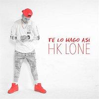 HK LONE – Te Lo Hago Así