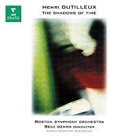 Seiji Ozawa – Dutilleux: The Shadows of Time