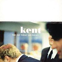 Kent – Nar Det Blaser Pa Manen