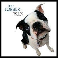 Jeff Lorber – Heard That